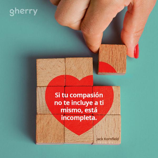 Compasión para ti mismo